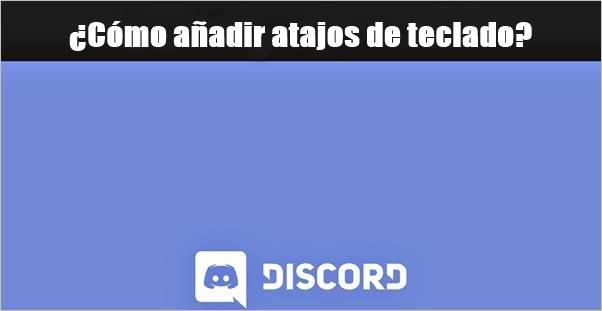 como-añadir-atajos-de-teclado-discord