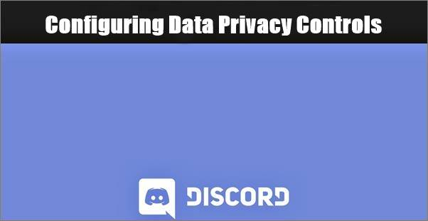 configuring data privacy controls on discord
